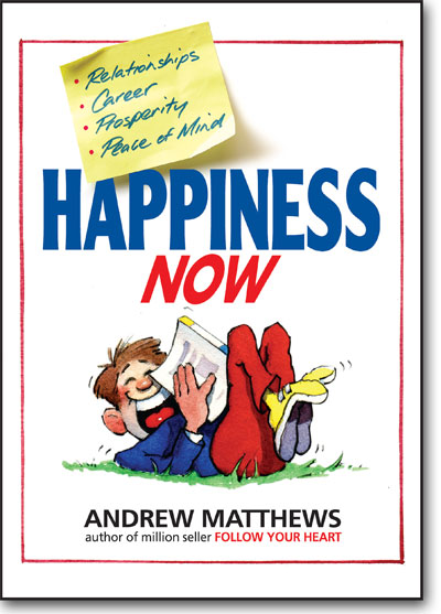 Happiness Now by Andrew Matthews book cover